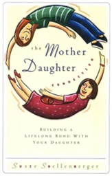 The Mother Daughter Connection: Building a Lifelong Bond with Your Daughter - eBook
