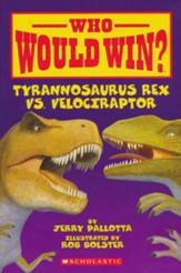 Who Would Win? Tyrannosaurys Rex Vs.  Velociraptor
