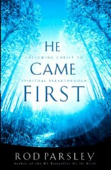 He Came First: Following Christ to Spiritual Breakthrough - eBook