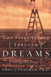 God Still Speaks Through Dreams: Are You Missing His Messages? - eBook
