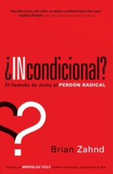 Incondicional?: El llamado de Jesus al perdon radical - eBook