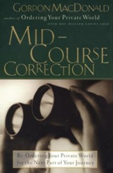 Mid-Course Correction: Re-Ordering Your Private World for the Second Half of Life - eBook