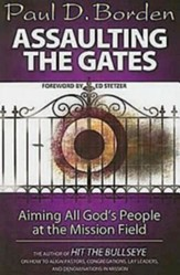 Assaulting the Gates: Aiming All God's People at the Mission Field - eBook