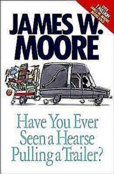 Have You Ever Seen a Hearse Pulling A Trailer? - eBook