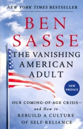 Vanishing American Adult: Our Coming-of-Age Crisis-and How to Rebuild a Culture of Self-Reliance