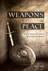 Weapons of Peace: God's Tools for Peace in a Chaotic World - eBook