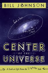 Center of the Universe: A Look at Life From the Lighter Side - eBook