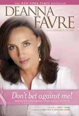 Don't Bet against Me!: Beating the Odds Against Breast Cancer and in Life - eBook