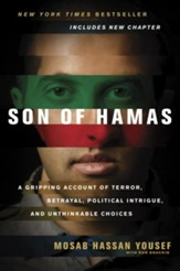 Son of Hamas: A Gripping Account of Terror, Betrayal, Political Intrigue, and Unthinkable Choices - eBook