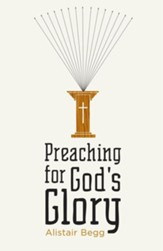 Preaching for God's Glory (Repackaged Edition) - eBook