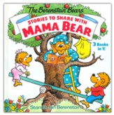 Stories to Share with Mama Bear, The Berenstain Bears