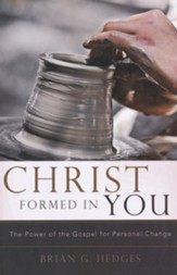 Christ Formed in You: The Power of the Gospel for Personal Change - eBook