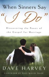 When Sinners Say I Do: Discovering the Power of the Gospel for Marriage - eBook