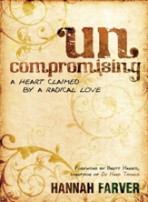 Uncompromising: A Heart Claimed By a Radical Love - eBook