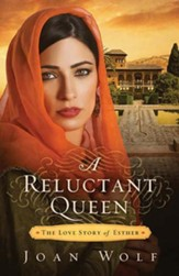 A Reluctant Queen: The Love Story of Esther - eBook