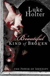A Beautiful Kind of Broken: The Power of Identity - eBook