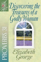 Discovering the Treasures of a Godly Woman: Proverbs 31 - eBook