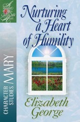 Nurturing a Heart of Humility: The Life of Mary - eBook
