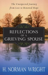 Reflections of a Grieving Spouse: The Unexpected Journey from Loss to Renewed Hope - eBook