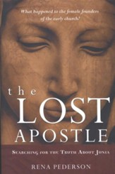 The Lost Apostle: Searching for the Truth About Junia