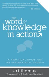 The Word of Knowledge in Action: A Practical Guide for the Supernatural Church - eBook