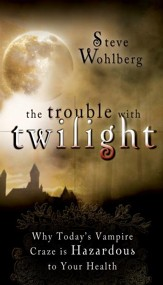 The Trouble with Twilight: Why Today's Vampire Craze is Hazardous to Your Health - eBook