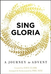 Sing Gloria: A Journey to Advent (Choral Book)
