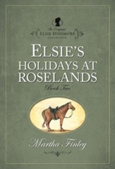 Elsie's Holidays at Roselands - eBook