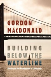 Building Below the Waterline: Shoring Up the Foundations of Leadership - eBook
