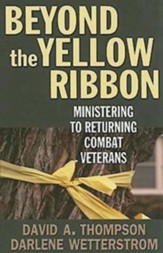 Beyond the Yellow Ribbon: Ministering to Returning Combat Veterans - eBook