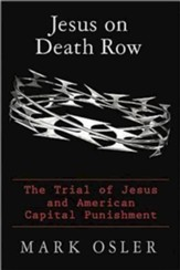 Jesus on Death Row: The Trial of Jesus and American Capital Punishment - eBook