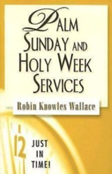Just in Time Series - Palm Sunday and Holy Week Services - eBook