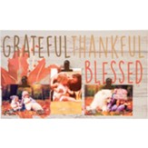 Grateful, Thankful, Blessed Photo Plaque