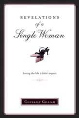 Revelations of a Single Woman: Loving the Life I Didn't Expect - eBook