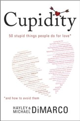 Cupidity: 50 Stupid Things People Do for Love and How to Avoid Them - eBook