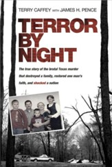 Terror by Night: The True Story of the Brutal Texas Murder That Destroyed a Family, Restored One Man's Faith, and Shocked a Nation - eBook