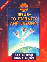 Jesus-to Eternity and Beyond!: John 17-21 - eBook