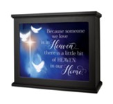 Because Someone We Love is in Heaven... There is a Little Bit of Heaven in Our Home Light Box