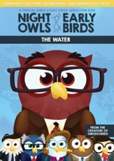 Night Owls and Early Birds: The Water, DVD