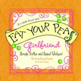 Eat Your Peas, Girlfriend: Simple Truths and Happy Insights - eBook