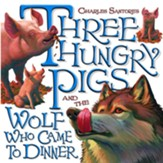 Three Hungry Pigs and the Wolf Who Came to Dinner - eBook
