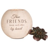 True Friends Know Each Other by Heart Tealight Candle Holder