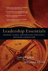 Leadership Essentials: Shaping Vision, Multiplying Influence, Defining Character - eBook