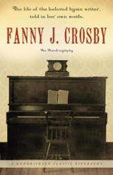 Fanny J. Crosby: An Autobiography - eBook