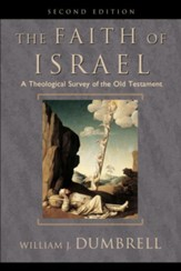 Faith of Israel, The: A Theological Survey of the Old Testament - eBook