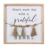 Start Each Day With A Grateful Heart Wall Sign