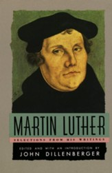Martin Luther: Selections From His Writing - eBook