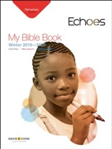 Echoes: Elementary My Bible Book (Student Book), Winter 2019-20