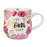 Best Mom Ever Ceramic Mug