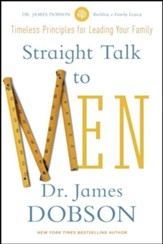 Straight Talk to Men: Timeless Principles for Leading Your Family - eBook